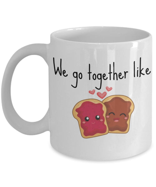 Love Friendship Mug - We Go Together Like Peanut Butter & Jelly - 11 oz Gift Mug