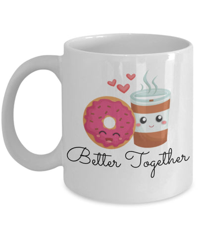Love Friendship Mug - Better Together Coffee and Donuts - 11 oz Gift Mug