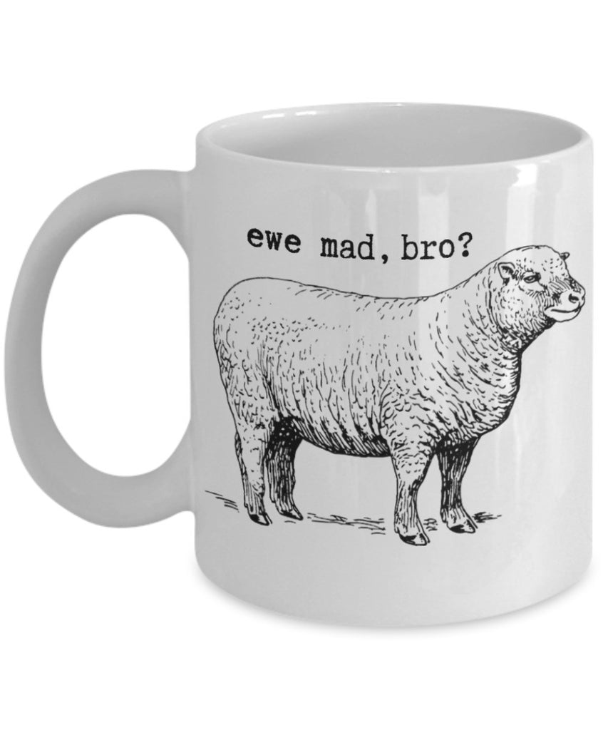 Punny Animal Mug - Ewe Mad, Bro? - 11 oz Gift Mug