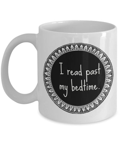 Book Lovers Mug - I Read Past My Bedtime - 11 oz Gift Mug