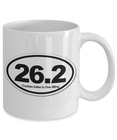 Humorous Mug -26.2 Cookies Eaten in One Sitting - 11 oz Gift Mug