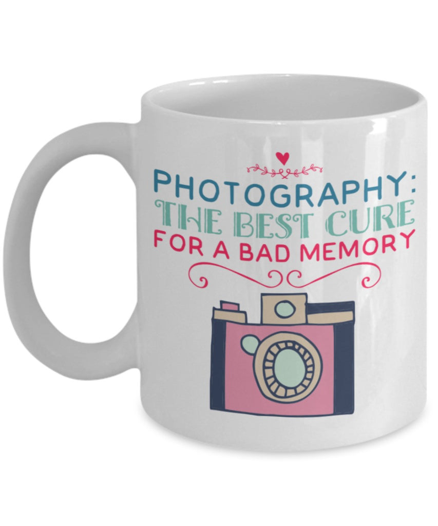 Photography Mug - Photography: The Best Cure for a Bad Memory - 11 oz Gift Mug