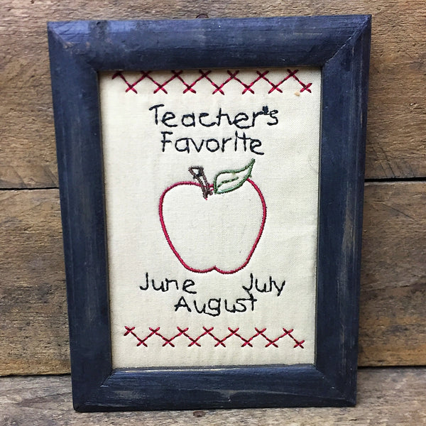 Teacher's Favorite... June July August Embroidered Framed Plaque