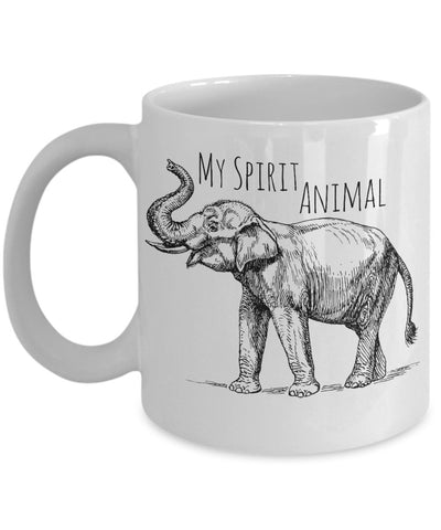 Elephant Mug - My Spirit Animal is an Elephant - 11 oz Gift Mug