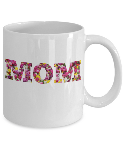 Mother Mug - Mom in Bloom - 11 oz Gift Mug