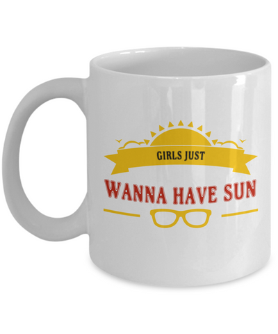 Beach Mug - Girls Just Wanna Have Sun - 11 oz Gift Mug
