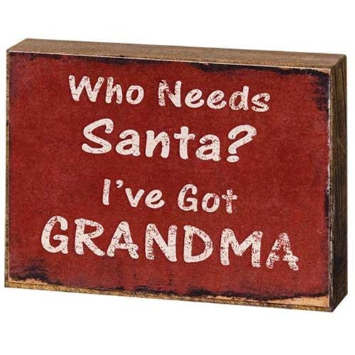 Who Needs Santa? I've Got Grandma Mini Block
