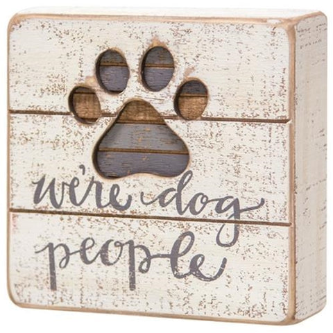 We're Dog People Slat Box Sign