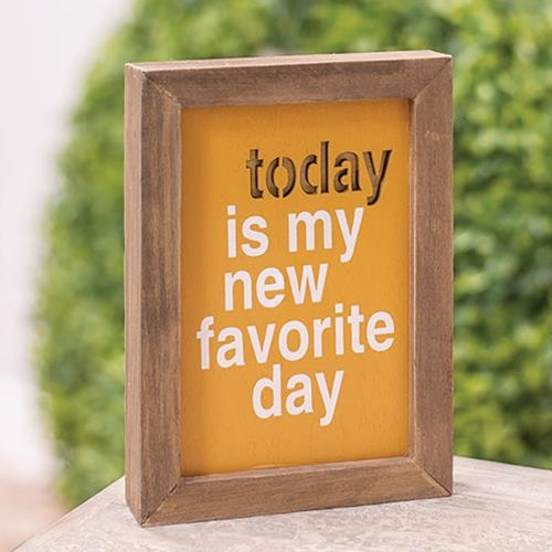 Today Is My New Favorite Day Framed Cutout Sign