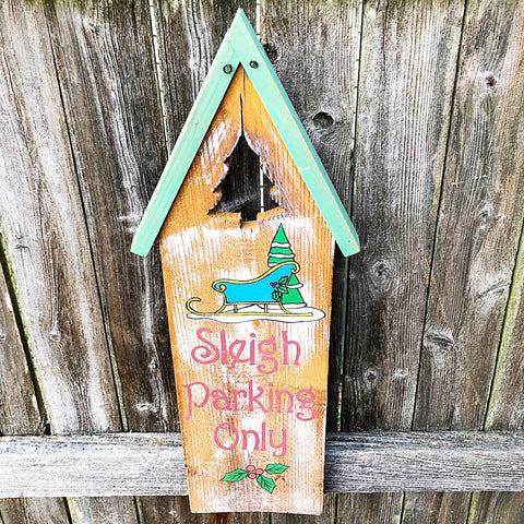 Sleigh Parking Only Handpainted Wooden Sign