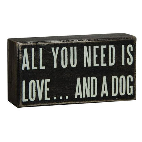 All You Need is Love... And a Dog - Wooden Block Sign