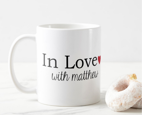 Personalized Valentine's Mug - In Love with ... - 11 oz ceramic mug
