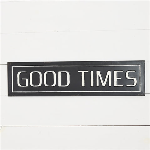 Good Times Pressed Tin Sign