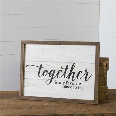 Farmhouse Sign - Together is My Favorite Place to Be