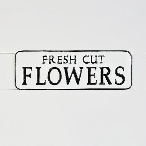"Fresh Cut Flowers 18"" Metal Sign"