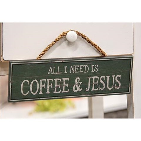 "All I Need Is Coffee & Jesus 12"" Sign with Rope Hanger"