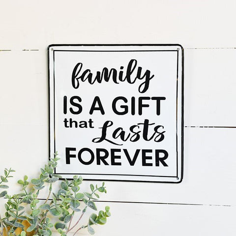 "Family is a Gift that Lasts Forever 10"" Square Tin Sign"