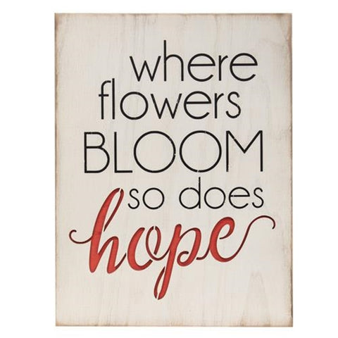 Where Flowers Bloom So Does Hope Wood Cutout Sign