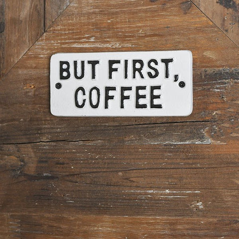 "But First Coffee 5.5"" Small Tin Sign"