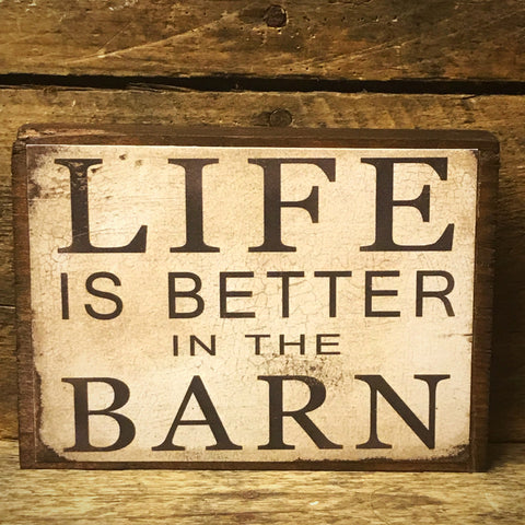 Life is Better in the Barn Wooden Mini Block