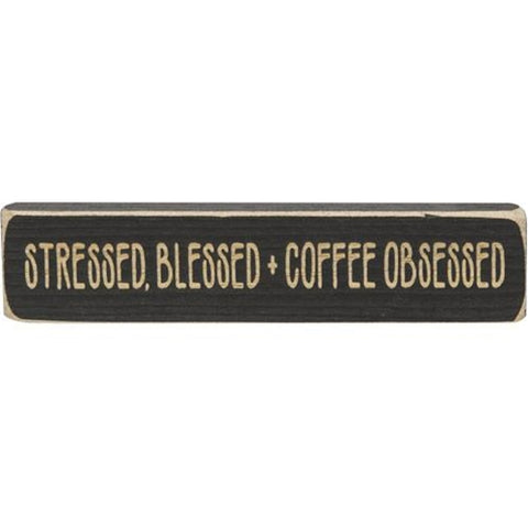 "Stressed, Blessed + Coffee Obsessed 8"" Engraved Block"