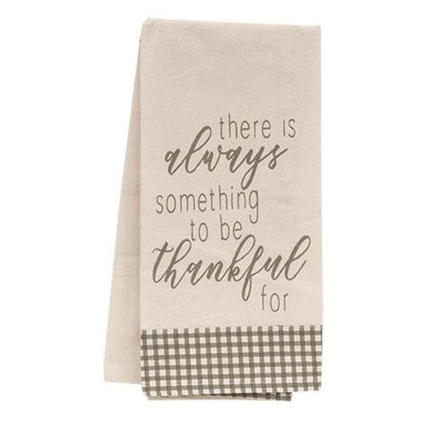 There Is Always Something To Be Thankful For Dish Towel