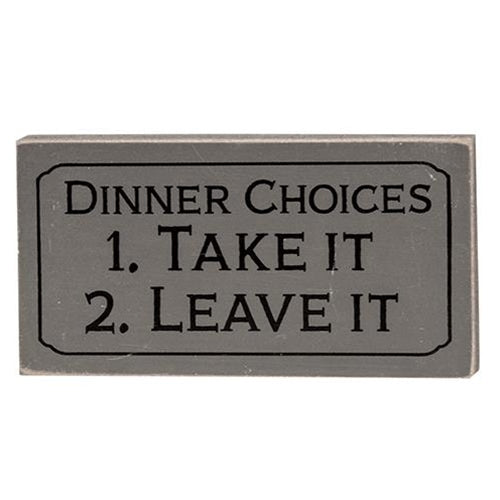 Dinner Choices Take It Leave It Block Sign