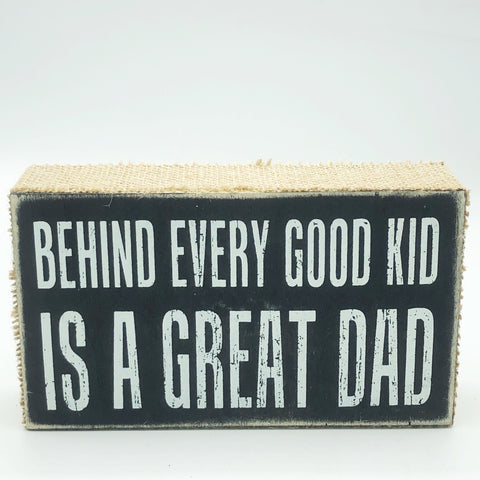 Behind Every Good Kid is a Great Dad Block Sign - Designs by Kathy