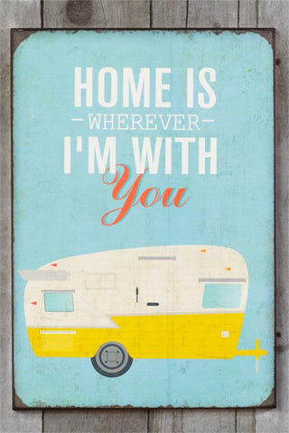 Home Is Wherever I'm With You - Retro Style Camper Sign