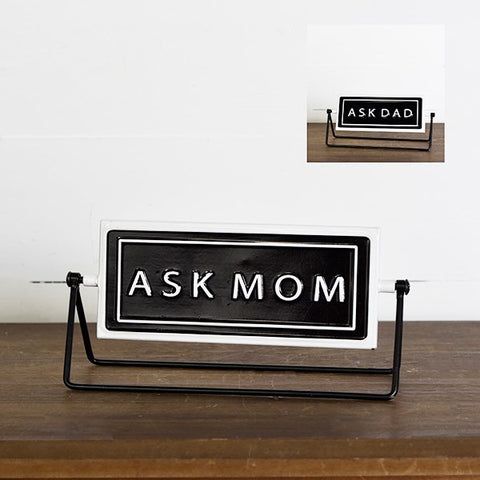 Ask Mom - Ask Dad Rotating Tabletop Metal Sign