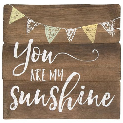 You are my Sunshine Wooden Slat Sign