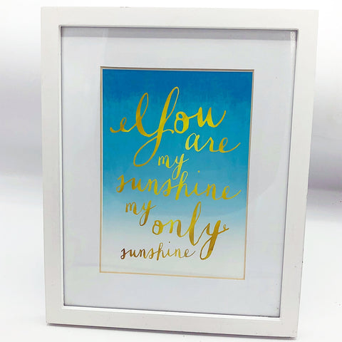 You are My Sunshine My Only Sunshine White Framed Sentiment