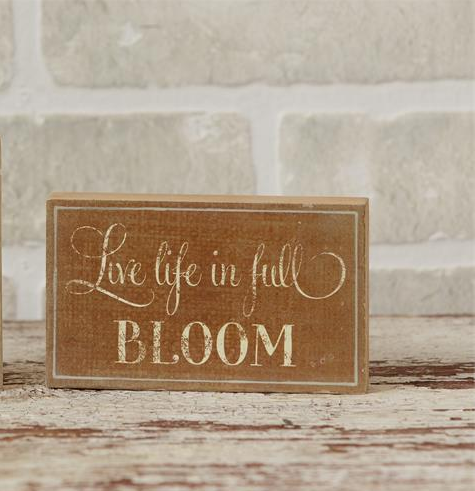 Live Life in Full Bloom Block Sign