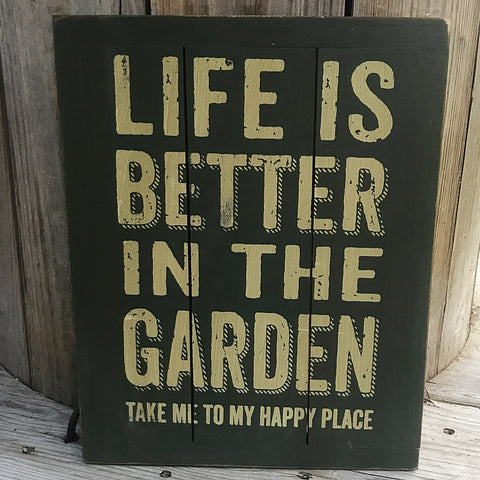 Life is Better in the Garden Wooden Slat Sign