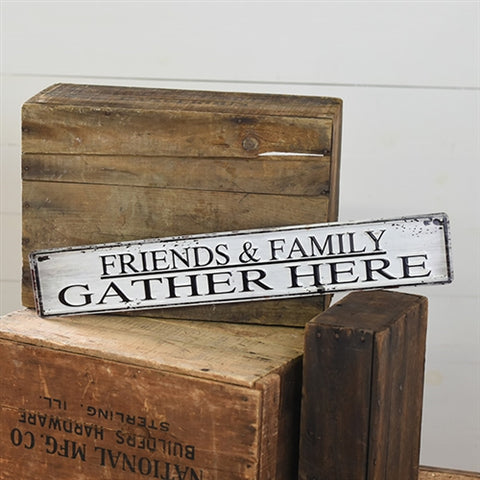 "Friends & Family Gather Here 24"" Tin Sign"