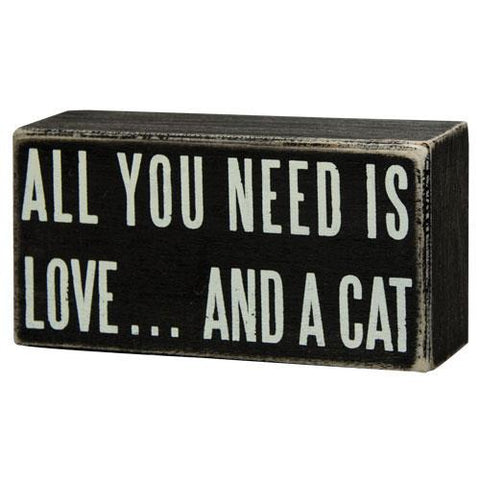All You Need is Love... And a Cat - Wooden Block Sign