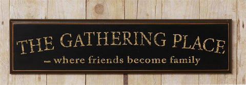 The Gathering Place - Where Friends Become Family - Wooden Sign