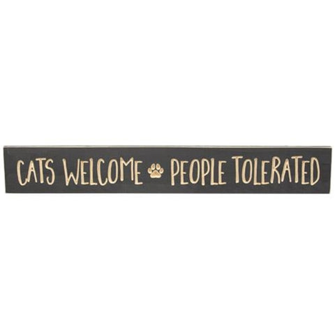 "Cats Welcome, People Tolerated Engraved 24"" Sign"