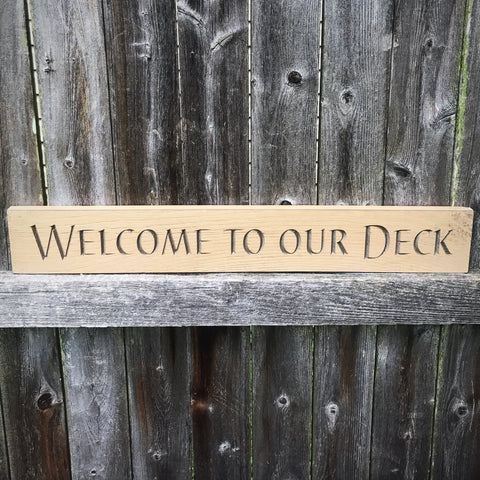 Welcome To Our Deck Engraved Sign - 24""