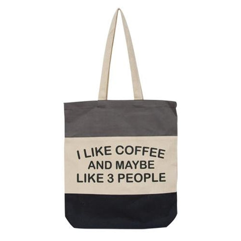 I Like Coffee and Maybe Like 3 People Tote