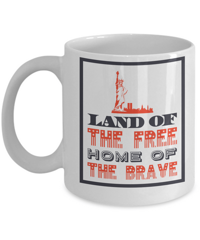 Patriotic Mug - Land of The Free - 11 oz Gift Mug