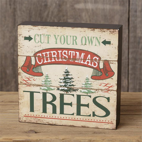 Nostalgic Cut Your Own Christmas Trees Block Sign