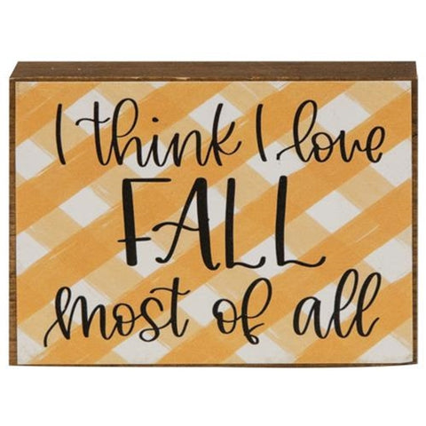 l Think I Love Fall Most of All Plaid Wooden Block