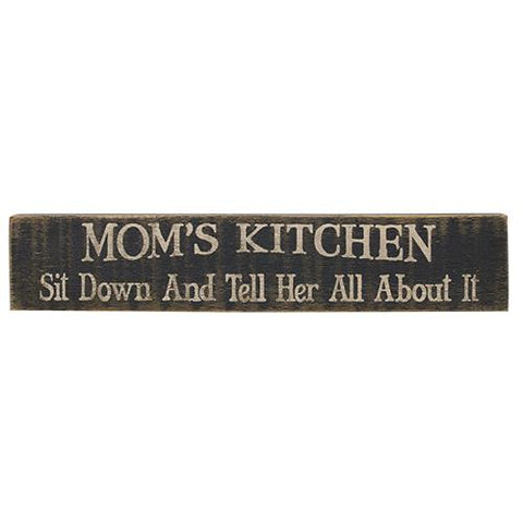 Mom's Kitchen Sit Down and Tell Her All About It - Wooden Sign