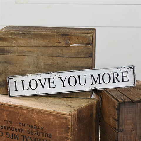 "I Love You More 24"" Tin Sign"