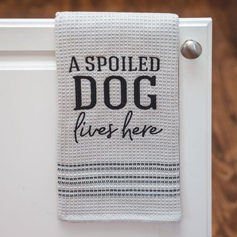 A Spoiled Dog Lives Here Dish Towel