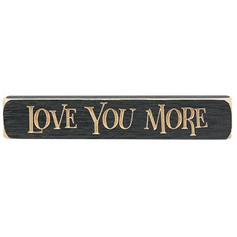 "Love You More Engraved 9"" Block"