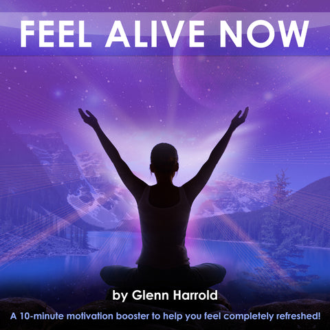 Feel Alive Now! Hypnosis & Meditation MP3 by Glenn Harrold