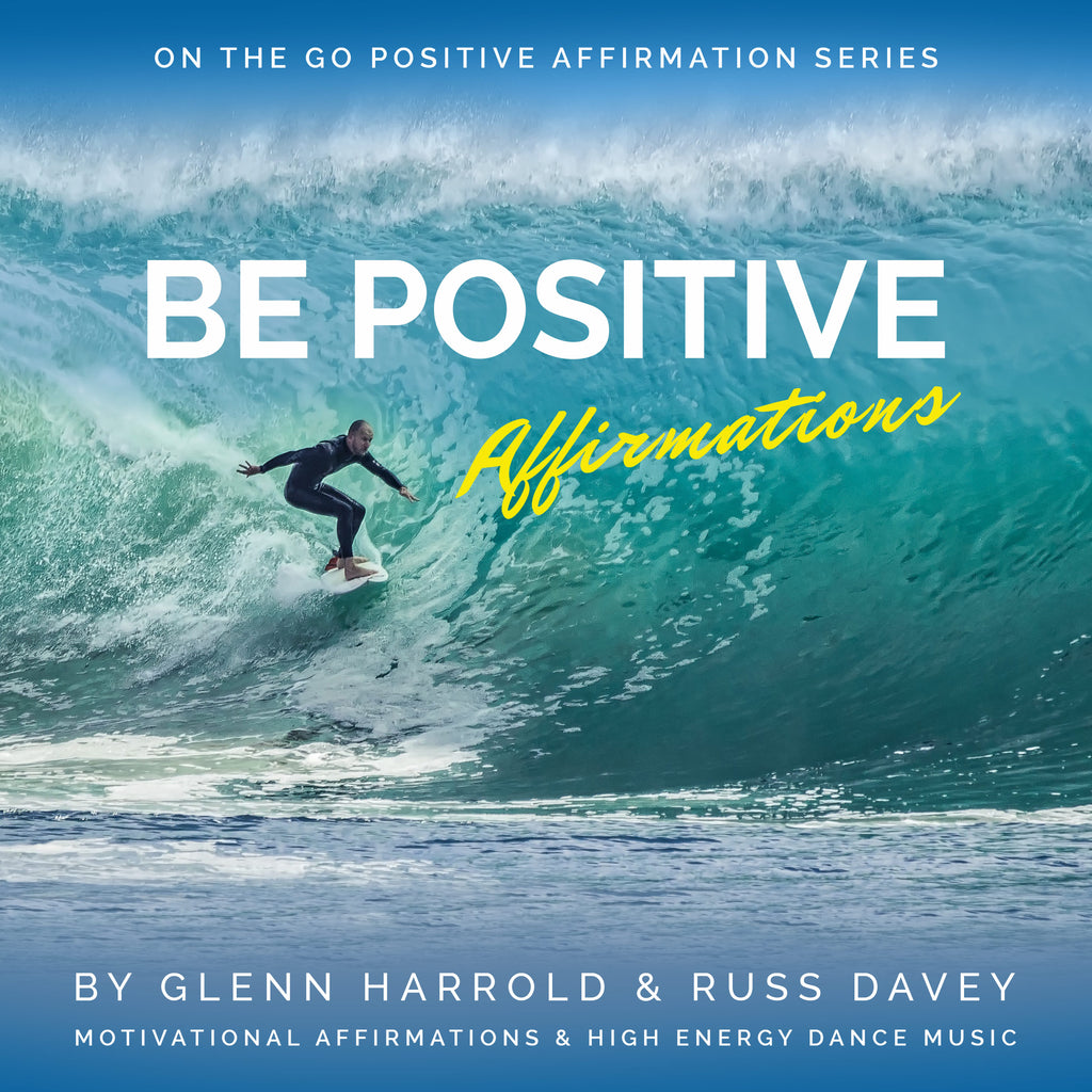 Be Positive Affirmations - MP3 Download