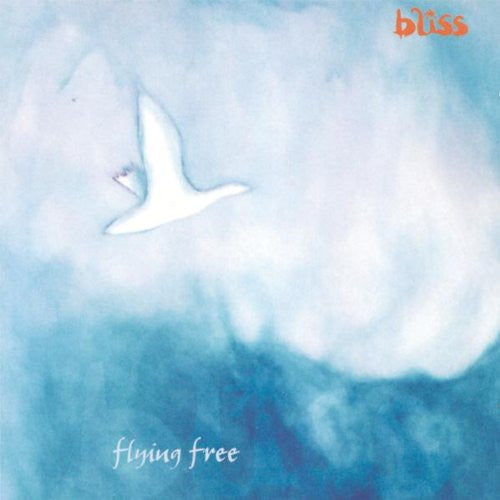 Flying Free - Bliss - CD